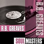 R. B. Greaves Soul Masters