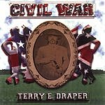 Terry Draper Civil War...And Other Love Songs