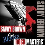 Savoy Brown Live Blooze Rock Masters