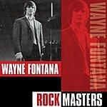Wayne Fontana Rock Masters: Wayne Fontana