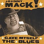 Johnny Mack Gave Myself The Blues