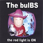The Bulbs The Red Light Is On