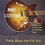 Mike Coston These Blues Are For You