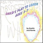 Austin & Harris Child's Play To Learn: Ages 3-7