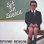 Beyond Reason Sit In Silence