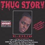 E-Dub Thug Story (Parental Advisory)