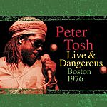Peter Tosh Peter Tosh Live & Dangerous: Boston 1976