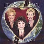 Chord Of Three It Was Love