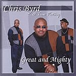 Chris Byrd & True Victory Great And Mighty