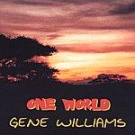 Gene Williams One World
