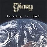 Glory Trusting In God