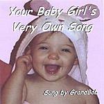 GrandBob Your Baby Girl's Very Own Song