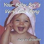 GrandBob Your Baby Boy's Very Own Song