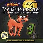 Daffy Dave The Little Monster (And Other Silly-Scary Stories And Songs)