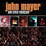 John Mayer Any Given Thursday (Live)