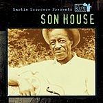 Son House Martin Scorsese Presents The Blues: Son House