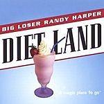 Big Loser Randy Harper Diet Land