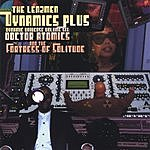 Dynamics Plus Doctor Atomics & The Fortress Of Solitude