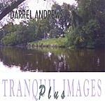 Darrel Andrews Tranquil Images Plus