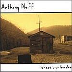 Anthony Neff Chase Your Burden
