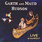 Garth & Maud Hudson Live At The Wolf