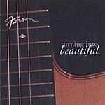 Ferron Turning Into Beautiful
