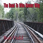 Bob Field The Road To Who Knows Why
