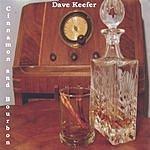Dave Keefer Cinnamon And Bourbon