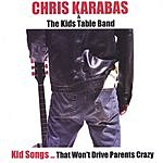 Chris K. & The Kids Table Band Kid Songs...That Won't Drive Parents Crazy