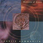Charlie Bommarito Moments Of Grace