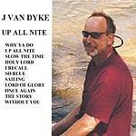 J Van Dyke Up All Nite