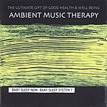 Ambient Music Therapy Baby Sleep Now: Baby Sleep System 1