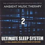 Ambient Music Therapy Ultimate Sleep System 2