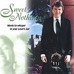 Gordon Nicol Sweet Nothings - Words To Whisper In Your Lover's Ear