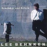 Lee Behnken Remember And Return