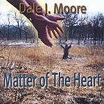 Dale J. Moore Matter Of The Heart