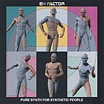 eH Factor Pure Synth For Synthetic People
