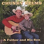 Chunky Nelms A Father And His Son