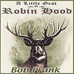 Bob Frank A Little Gest Of Robin Hood