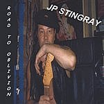 J.P. Stingray Road To Oblivion