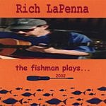 Rich LaPenna The Fishman Plays