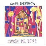Kevin Fainbloom Carry Me Home