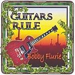 Bobby Flurie Guitars Rule