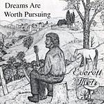 Everett D. Metz Dreams Are Worth Pursuing