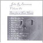 John R. Brusseau John R. Brusseau, Vol.1: Time For A New Heart