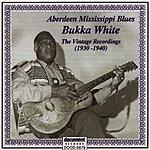 Bukka White The Vintage Recordings: 1930 - 1940 'Aberdeeen Mississippi Blues'