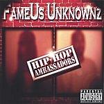 FameUs Unknownz Hip Hop Ambassadors