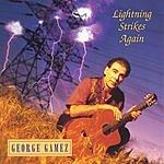 George Gamez Lightning Strikes Again