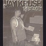 Jay Krush The Delivery