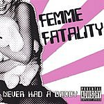 Femme Fatality Never Had A Daddy